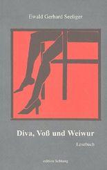 Diva, Voss und Weiwur