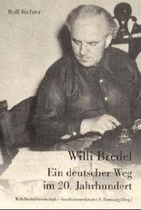 Willi Bredel. Ein deutscher Weg im 20. Jahrhundert