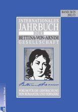 Internationales Jahrbuch der Bettina-von-Arnim-Gesellschaft: Forum für die Erforschung von Romantik und Vormärz