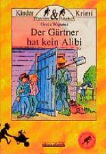 Der Gärtner hat kein Alibi