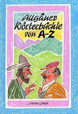 Allgäuer Wörterbüchle von A-Z