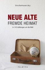 Neue alte fremde Heimat.