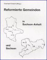 Reformierte Gemeinden in Sachsen-Anhalt und Sachsen