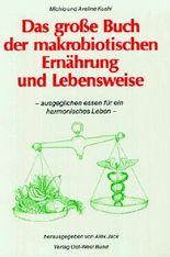 Das grosse Buch der makrobiotischen Ernährung und Lebensweise
