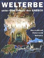 Welterbe unter dem Schutz der UNESCO