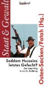 Saddam Husseins letztes Gefecht?