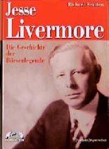 Jesse Livermore. Die Geschichte der Börsenlegende