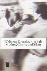 1968 als Mythos, Chiffre und Zäsur