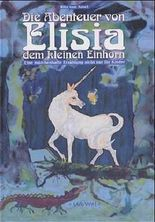 Die Abenteuer von Elisia dem kleinen Einhorn