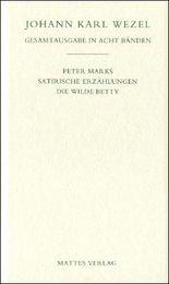 Gesamtausgabe in acht Bänden. Jenaer Ausgabe / Peter Marks.Satirische Erzählungen. Die wilde Betty