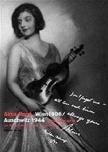 Alma Rosé. Wien 1906 /Auschwitz 1944
