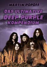 Das ultimative Deep Purple Kompendium