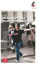 Die geführte Jugend - Kindererziehung von rechts (Konzepte für Demokratie und Toleranz)