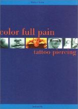 Colour Full Pain: Tattoo and Piercing