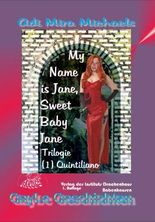 My Name is Jane, Sweet Baby Jane, 01 Quintiliano