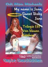 Janos Süß ist Sweet Baby Jane, 03, Von blauen Leichen