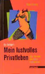 Ex-Callgirl: Mein lustvolles Privatleben