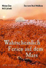 Die Bücher Mühlheim / Wahrscheinlich Ferien auf dem Mars