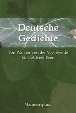 Deutsche Gedichte. Von Walther von der Vogelweide bis Gottfried Benn