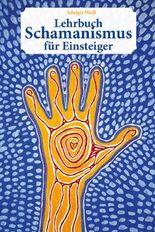 Lehrbuch Schamanismus für Einsteiger