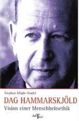 Dag Hammarskjöld - Vision einer Menschheitsethik
