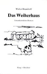 Das Weiherhaus. Ein unheimlicher Roman
