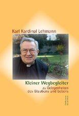 Kleiner Wegbegleiter: zu Gelegenheiten des Glaubens und Lebens. Herausgegeben zum 75. Geburtstag des Bischofs von Mainz