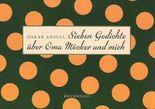 Sieben Gedichte über Oma Möcker und mich