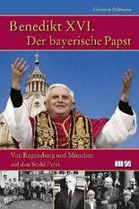 Benedikt XVI. Der bayerische Papst