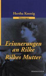 Erinnerungen an R. M. Rilke /Rilkes Mutter
