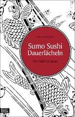 Sumo Sushi Dauerlächeln - Ein Gaijin in Japan