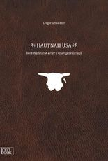 HAUTNAH USA - Vom Wahnsinn einer Traumgesellschaft
