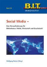 Social Media - Eine Herausforderung für Bibliotheken, Politik, Wirtschaft und Gesellschaft