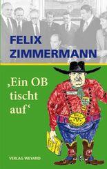 """Felix Zimmermann """"Ein OB tischt auf"""""""