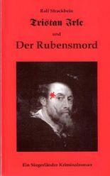 Tristan Irle und der Rubensmord