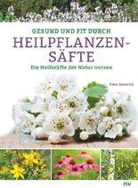 Gesund und fit durch Heilpflanzensäfte
