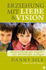 Erziehung mit Liebe und Vision