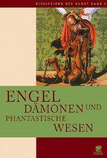 Bildlexikon der Kunst / Engel, Dämonen und phantastische Wesen