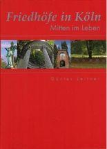 Friedhöfe in Köln - Mitten im Leben