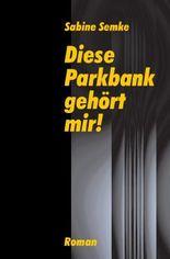 Diese Parkbank gehört mir!
