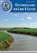 Ostfriesland: Von Land & Leuten