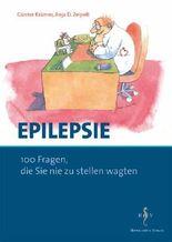 Epilepsie - 100 Fragen, die Sie noch nie zu stellen wagten