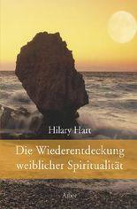 Die Wiederentdeckung weiblicher Spiritualität