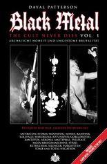 Black Metal: The Cult Never Dies Vol. 1: Archaische Hoheit und ungestüme Brutalität