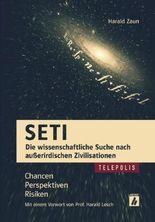 SETI - Die wissenschaftliche Suche nach außerirdischen Zivilisationen