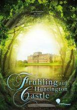 Frühling auf Huntington Castle: Eine Romanze aus dem alten England
