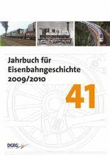 Jahrbuch für Eisenbahngeschichte 41 (2009/2010)