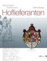 Die königlich bayerischen Hoflieferanten
