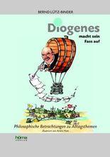 Diogenes macht sein Fass auf