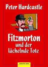 Fitzmorton und der lächelnde Tote: Kriminalroman (Edition 211)
